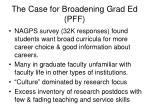 the case for broadening grad ed pff
