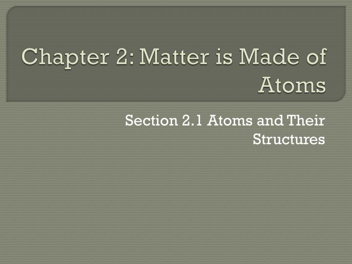 chapter 2 matter is made of atoms