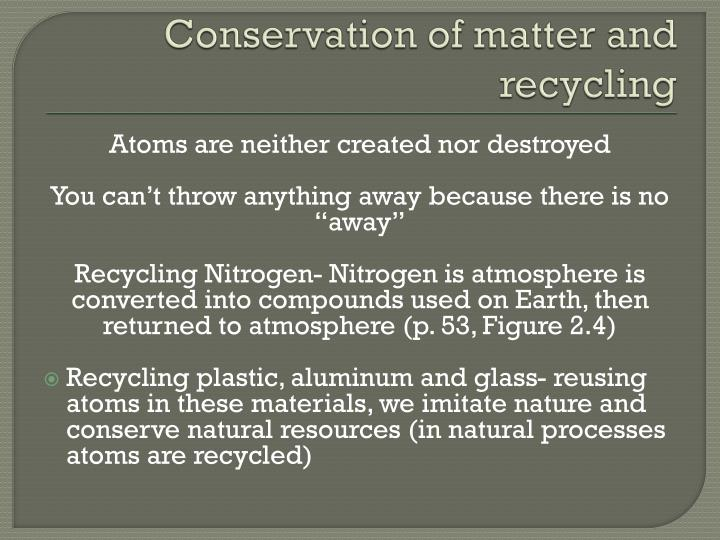 Conservation of matter and recycling