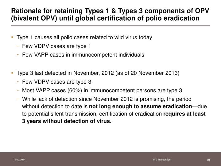 Rationale for retaining Types 1 & Types 3 components of OPV (bivalent OPV) until global certification of polio eradication