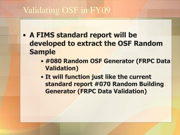 Validating osf in fy091