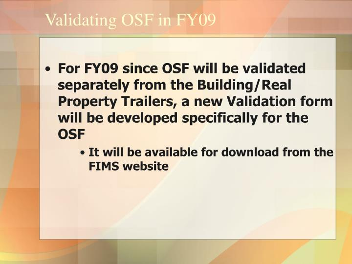 Validating osf in fy092