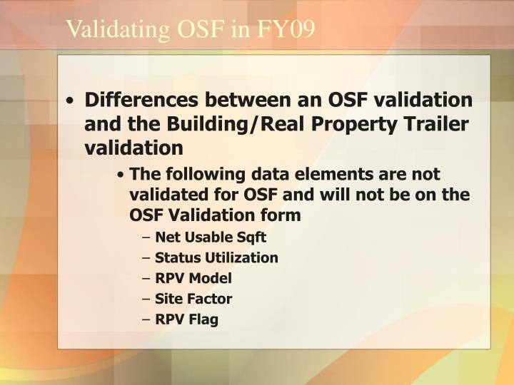 Validating OSF in FY09
