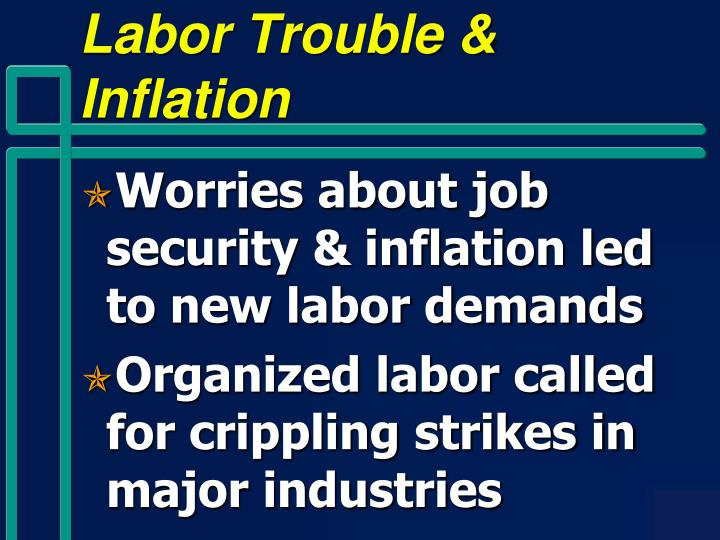 Labor Trouble & Inflation