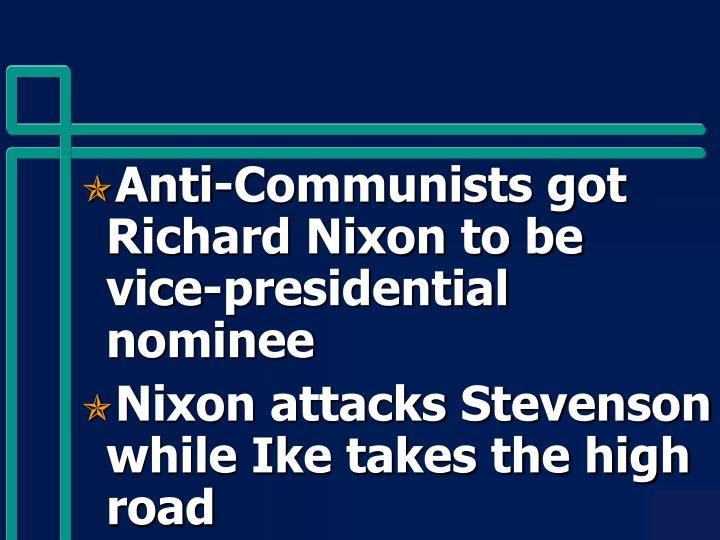 Anti-Communists got Richard Nixon to be vice-presidential nominee