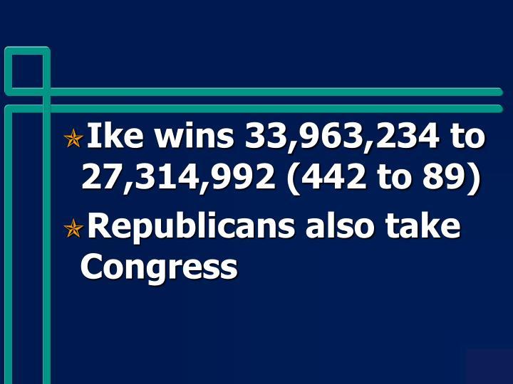 Ike wins 33,963,234 to 27,314,992 (442 to 89)