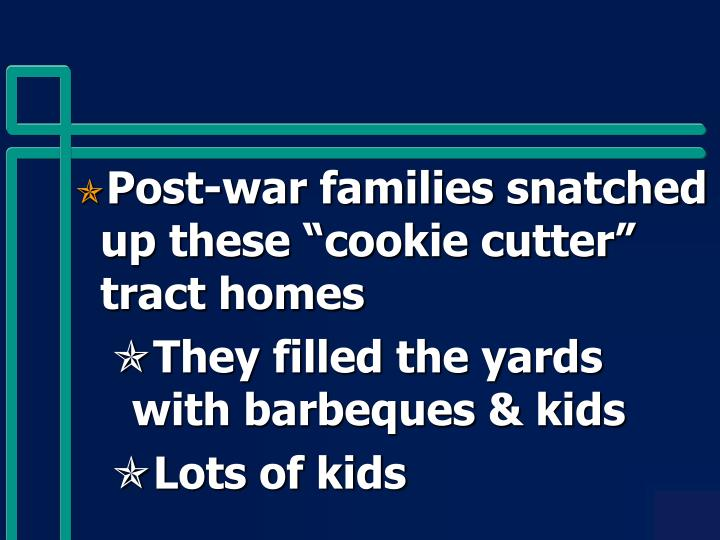 """Post-war families snatched up these """"cookie cutter"""" tract homes"""