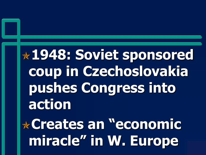 1948: Soviet sponsored coup in Czechoslovakia pushes Congress into action
