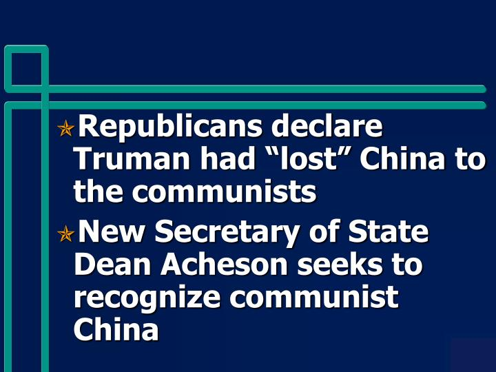 """Republicans declare Truman had """"lost"""" China to the communists"""