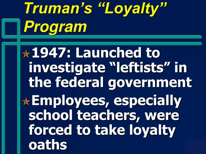"""Truman's """"Loyalty"""" Program"""