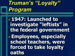 truman s loyalty program