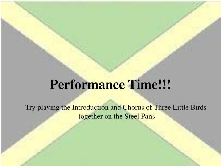 Performance Time!!!