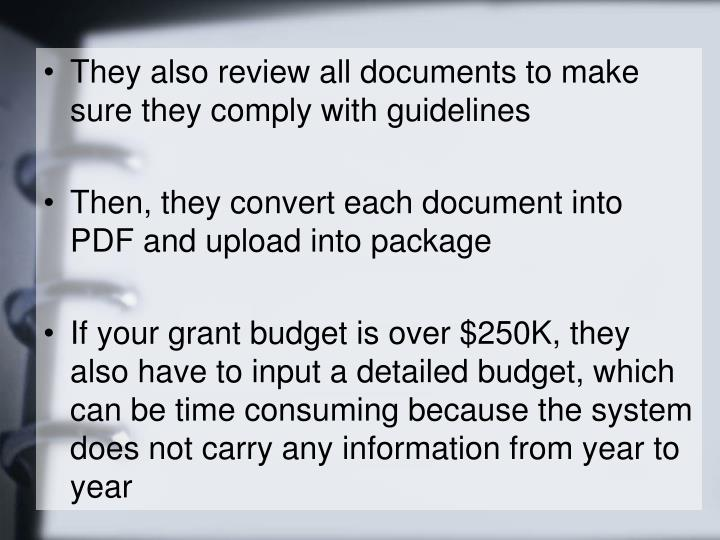 They also review all documents to make sure they comply with guidelines