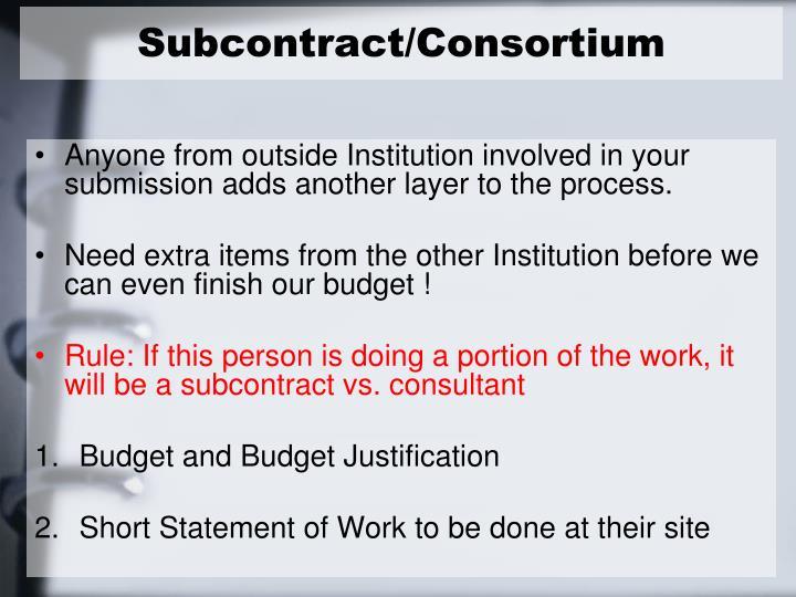 Subcontract/Consortium