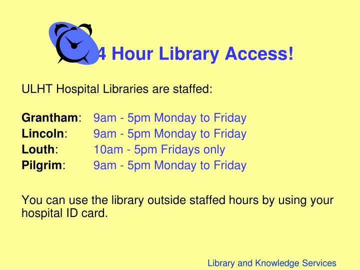 24 Hour Library Access!