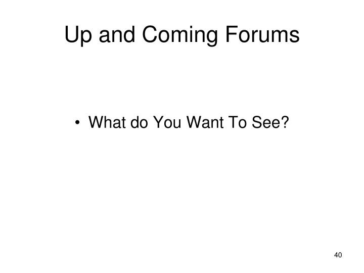 Up and Coming Forums