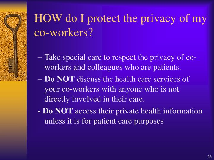 HOW do I protect the privacy of my co-workers?
