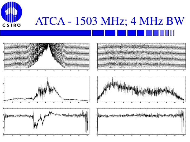 ATCA - 1503 MHz; 4 MHz BW