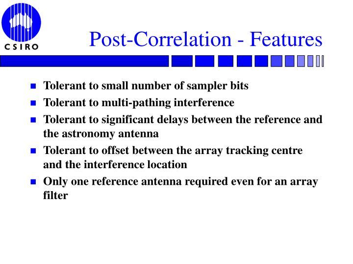Post-Correlation - Features