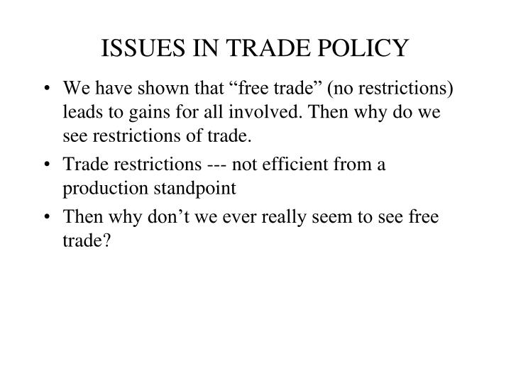 ISSUES IN TRADE POLICY