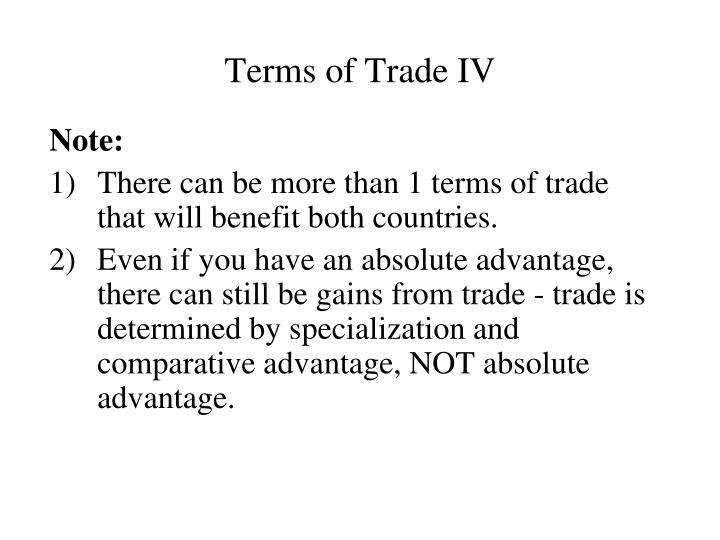 Terms of Trade IV