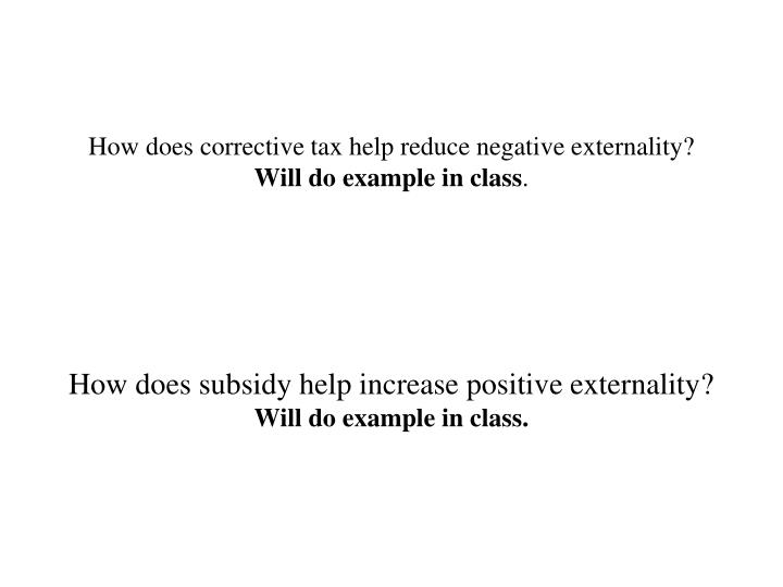 How does corrective tax help reduce negative externality?