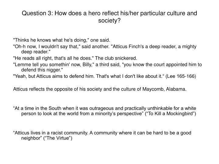 Question 3: How does a hero reflect his/her particular culture and society?