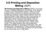 3 d printing and deposition milling 3dp