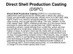 direct shell production casting dspc