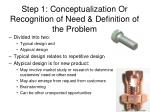 step 1 conceptualization or recognition of need definition of the problem