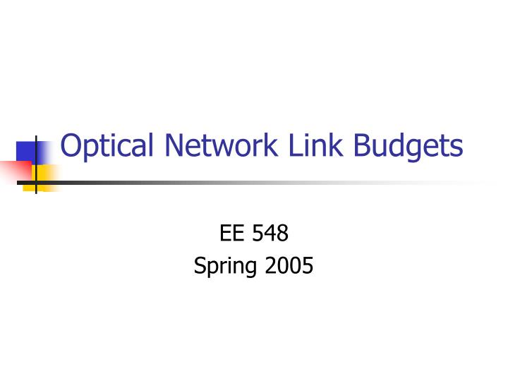 Optical network link budgets