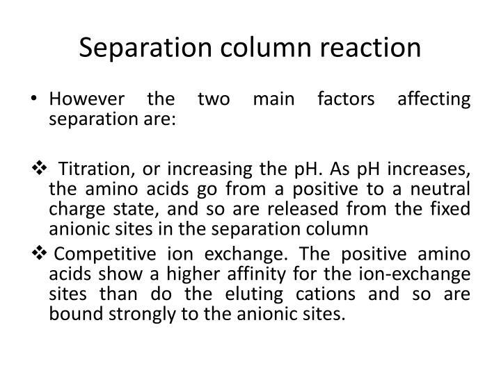 Separation column reaction