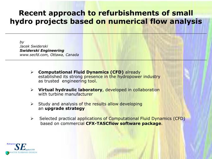 Recent approach to refurbishments of small hydro projects based on numerical flow analysis