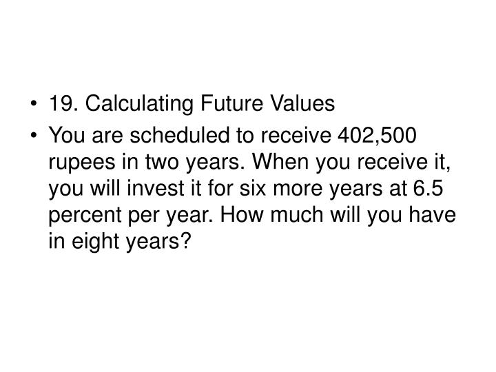 19. Calculating Future Values