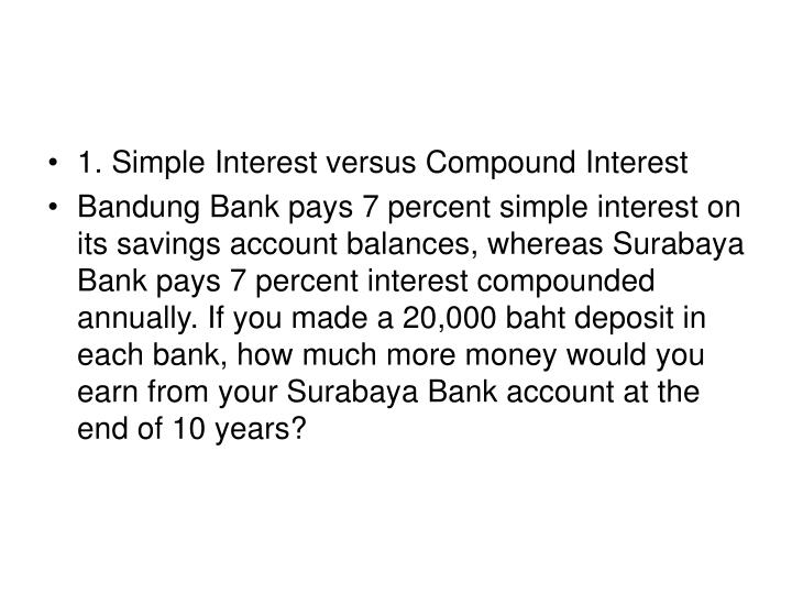 1. Simple Interest versus Compound Interest