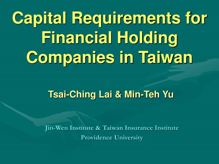 capital requirements for financial holding companies in taiwan tsai ching lai min teh yu