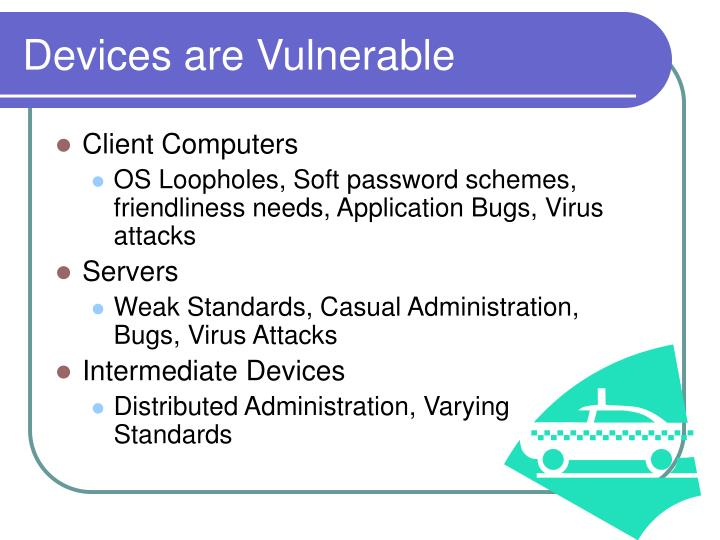 Devices are Vulnerable