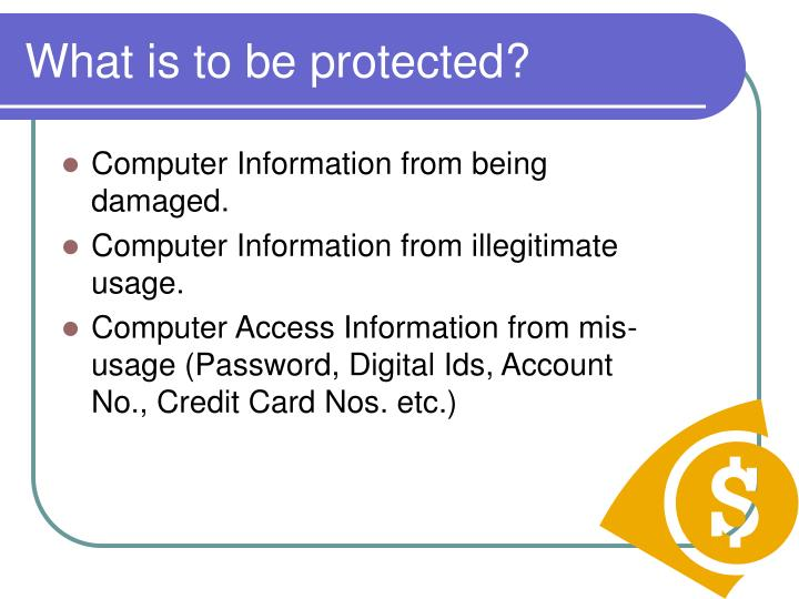 What is to be protected	?