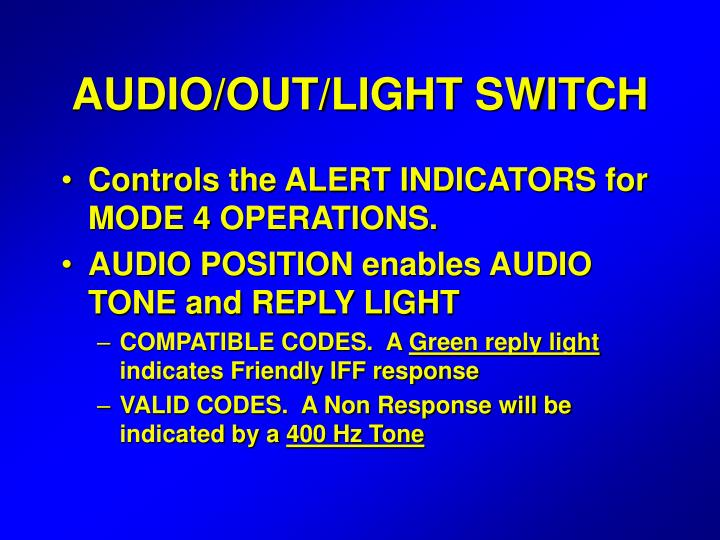 AUDIO/OUT/LIGHT SWITCH