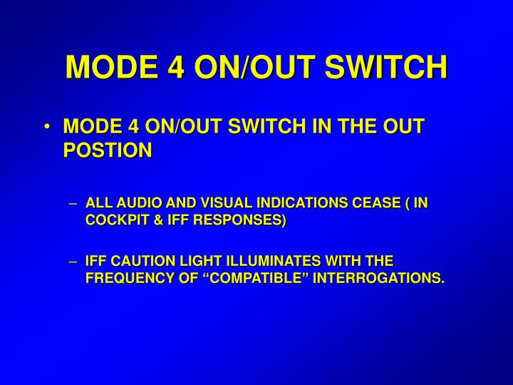 MODE 4 ON/OUT SWITCH