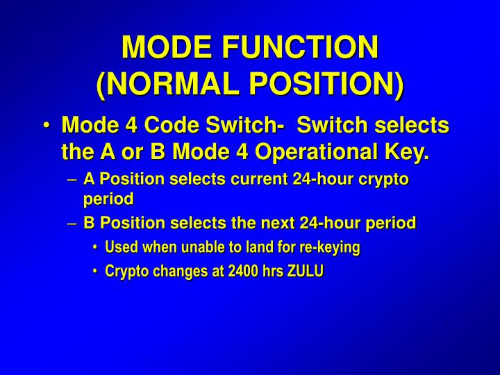 Mode function normal position