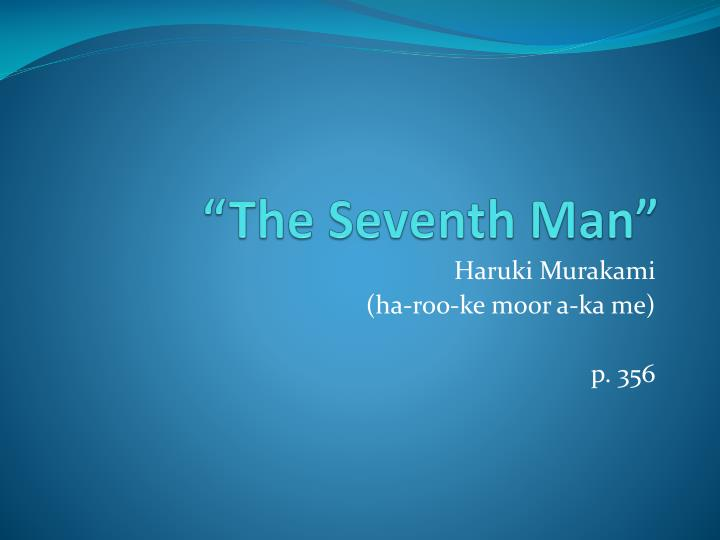 """The Seventh Man"""