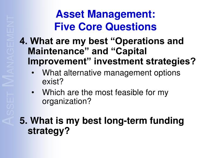 "4. What are my best ""Operations and Maintenance"" and ""Capital Improvement"" investment strategies?"