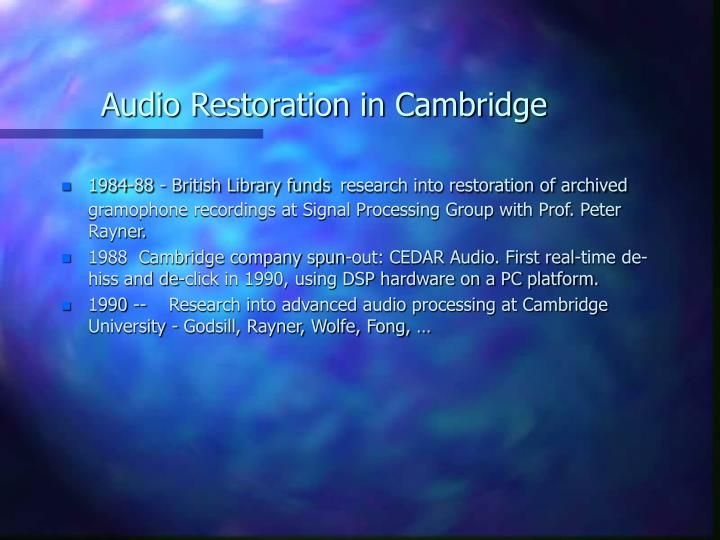 Audio Restoration in Cambridge