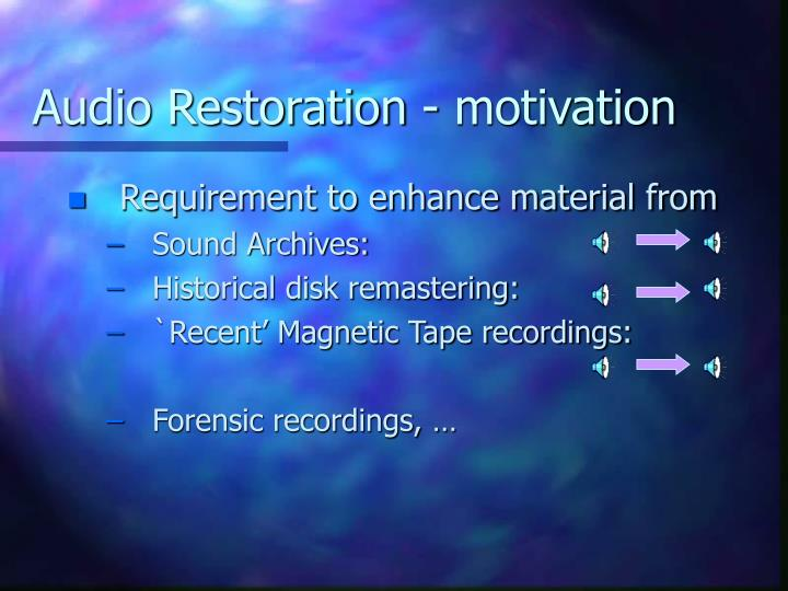 Audio Restoration - motivation