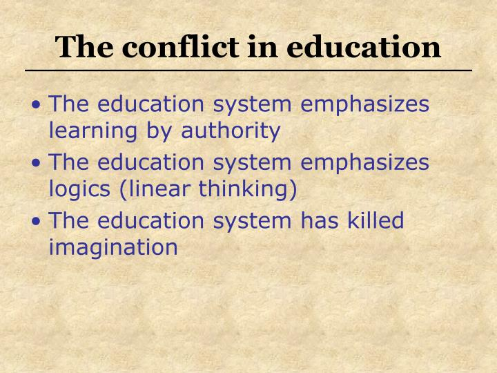 The conflict in education