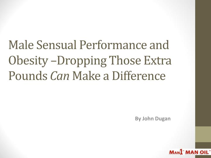 Male Sensual Performance and Obesity –Dropping Those Extra Pounds