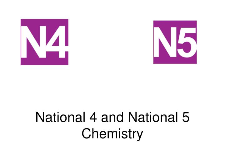 National 4 and national 5 chemistry
