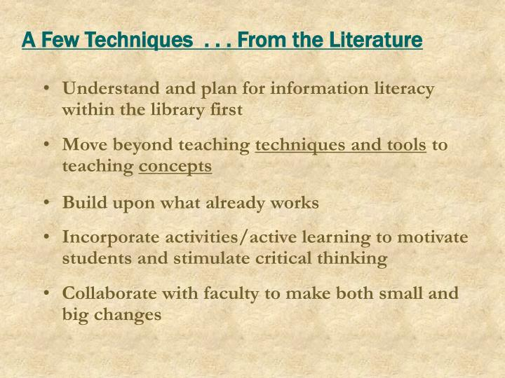 A Few Techniques  . . . From the Literature