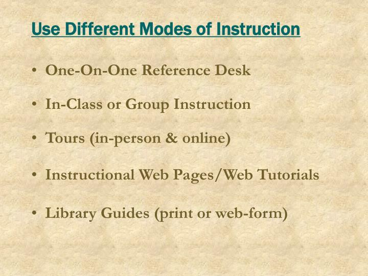 Use Different Modes of Instruction